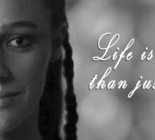 Life Is About More Than Just Surviving (RIP Lexa The 100) Sticker