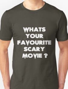 What's your favourite scary movie? Unisex T-Shirt