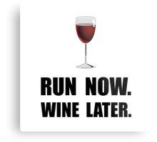 Run Now Wine Later Metal Print