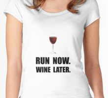Run Now Wine Later Women's Fitted Scoop T-Shirt