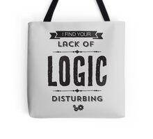 I Find Your Lack of Logic Disturbing Tote Bag