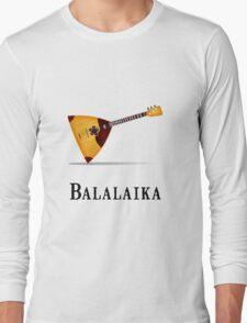 Balalaika Long Sleeve T-Shirt