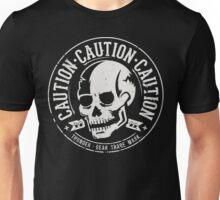 Caution Unisex T-Shirt