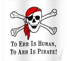 To Arr Is Pirate Skull Poster