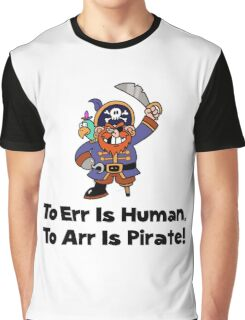 To Arr Is Pirate Cartoon Graphic T-Shirt
