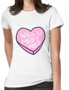 WILL YOU MEET ME? Womens Fitted T-Shirt