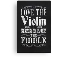 Love The Violin, Embrace The Fiddle Canvas Print