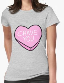 CRAVE YOU CANDY CONVERSATION HEART Womens Fitted T-Shirt