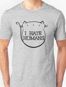 i hate humans - cat Unisex T-Shirt