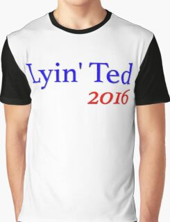 Lyin' Ted 2016 Graphic T-Shirt
