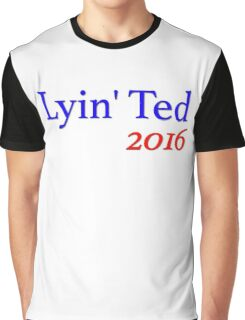 Lyin' Ted 2016 Graphic T-Shirt
