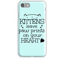 kittens leave paw prints on your heart iPhone Case/Skin