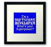 I'm A Software Developer Framed Print
