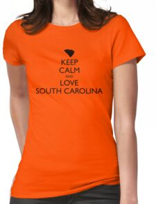 KEEP CALM and LOVE SOUTH CAROLINA Womens Fitted T-Shirt