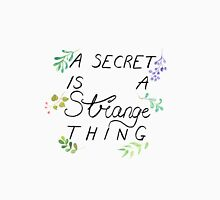 A Secret is a Strange Thing Unisex T-Shirt
