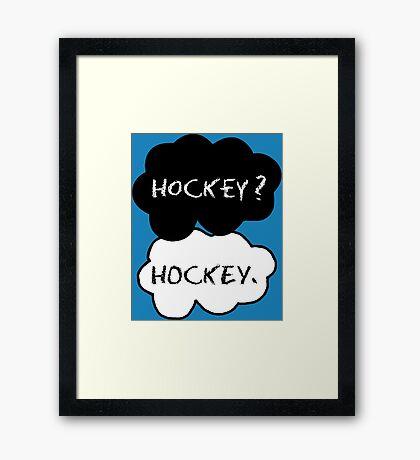 Hockey ? Hockey. Framed Print