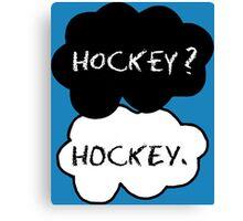 Hockey ? Hockey. Canvas Print