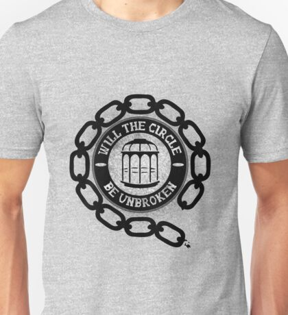 Will the Circle Be Unbroken Unisex T-Shirt