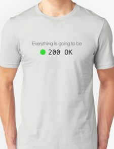 Everything is going to be ok T-Shirt
