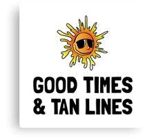 Good Times Tan Lines Canvas Print