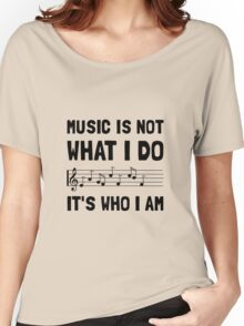 Music Who I Am Women's Relaxed Fit T-Shirt