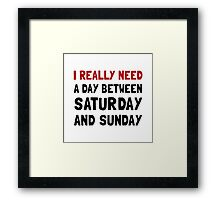 Saturday Sunday Framed Print