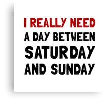 Saturday Sunday Canvas Print