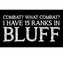 Combat? What Combat? (Black) Photographic Print