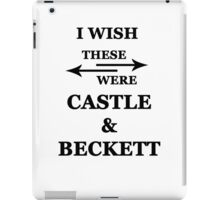I wish these were Castle and Beckett iPad Case/Skin