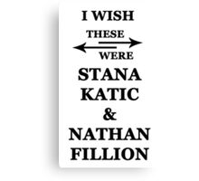 I wish these were Stana Katic and Nathan Fillion Canvas Print