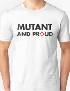 Mutant and proud - black Unisex T-Shirt