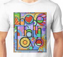 Hope, Faith, Love Unisex T-Shirt