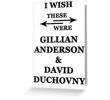 I wish these were Gillian Anderson and David Duchovny Greeting Card