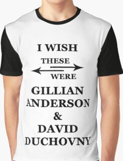 I wish these were Gillian Anderson and David Duchovny Graphic T-Shirt