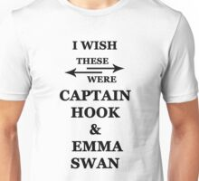 I wish these were Captain Hood and Emma Swan Unisex T-Shirt
