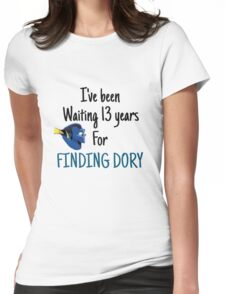 waiting for finding dory Womens Fitted T-Shirt