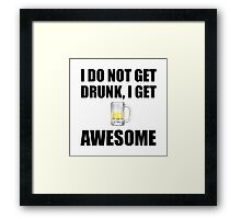 Awesome Drunk Framed Print