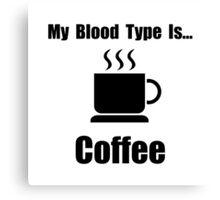 Blood Type Coffee Canvas Print