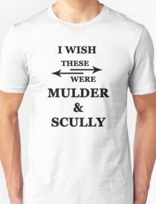 I wish these were Mulder and Scully T-Shirt