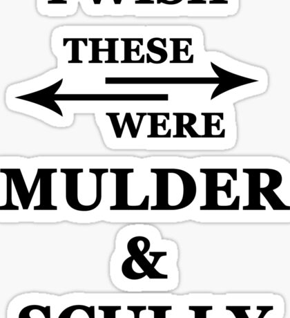 I wish these were Mulder and Scully Sticker
