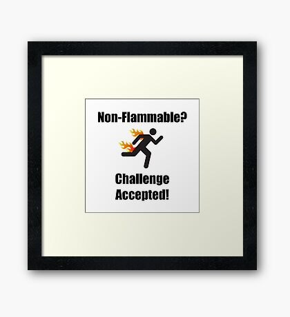 Non Flammable Framed Print