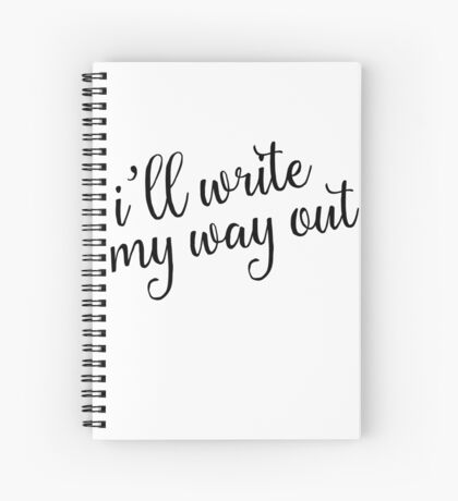 I'll Write My Way Out (Hamilton) Spiral Notebook