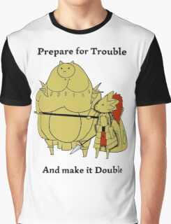 Prepare for trouble and make it double Graphic T-Shirt
