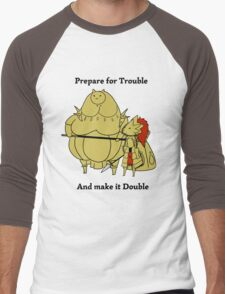 Prepare for trouble and make it double Men's Baseball ¾ T-Shirt