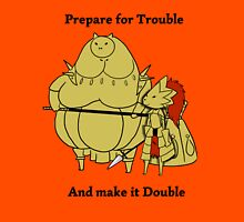 Prepare for trouble and make it double T-Shirt