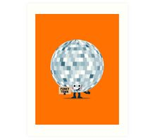 Character Building - Won't you take me to, Funky Town Art Print
