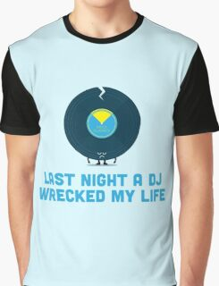 Character Building - A DJ Wrecked my Life Graphic T-Shirt