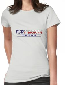 Fort Worth Texas flag word art Womens Fitted T-Shirt