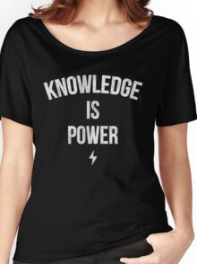 Knowledge is Power (Slogan) Women's Relaxed Fit T-Shirt