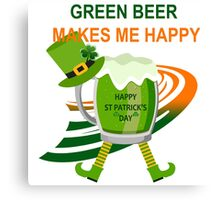 Green Beer Makes me Happy Canvas Print